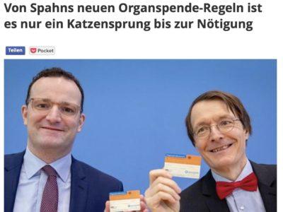 Read more about the article Von Spahns neuen Organspende-Regeln ist es nur ein Katzensprung bis zur Nötigung